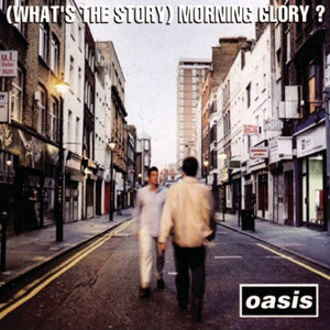 Альбом (What's The Story) Morning Glory?