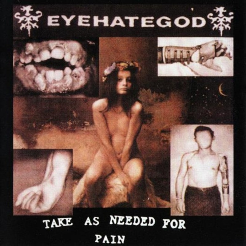 Eyehategod - Take as Needed for Pain